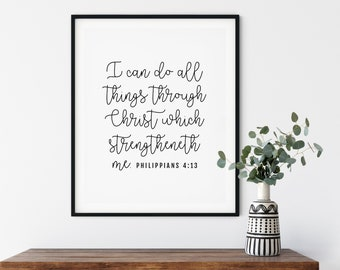 I can do all things through Christ which strengtheneth me, Philippians 4:13, 11x14, 8x10, 5x7, 16x20, 24x36, Bible Quote, Wall Print