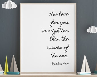 His Love For You Is Mightier Than The Waves Of The Sea, Psalm 93:4, Wall Print for Children's Room, Baby Nursery Decor