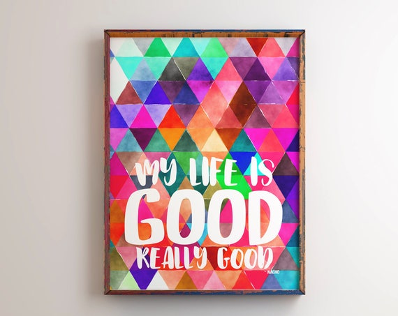 My Life is Good, Really Good Wall Art, Nacho Libre Quote, Home Decor, Typography, 5x7, 8x10
