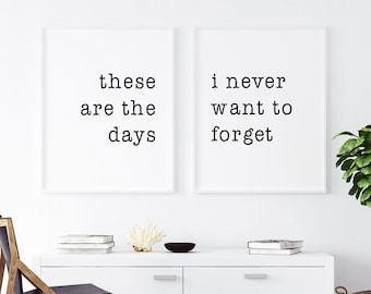 These are the days, I never want to forget, Print Duo, Black and White Decor, Wall Art, Framable Art