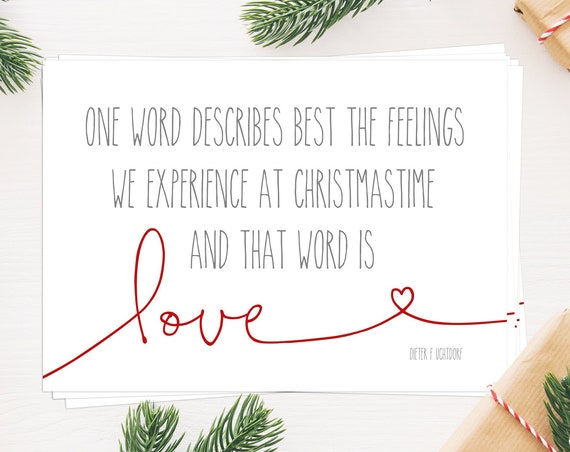 Christmas Is Love BULK Quantity 10 5x7's, Perfect for Neighbor or Teacher Gifts, Christmas, Dieter F. Uchtdorf Quote