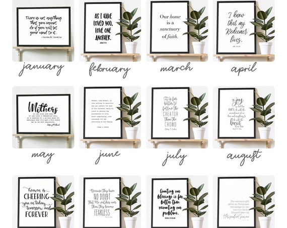 A Year of Quotes: a new religious quote for each month! Includes twelve high quality prints, choose from 5x7, 8x10, 11x14, 16x20 or 24x36