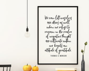 An Attitude of Gratitude, 5x7, 8x10, 11x14, 16x20, 24x36 Wall Print, Home Decor, Thomas S Monson, Thanksgiving Decor