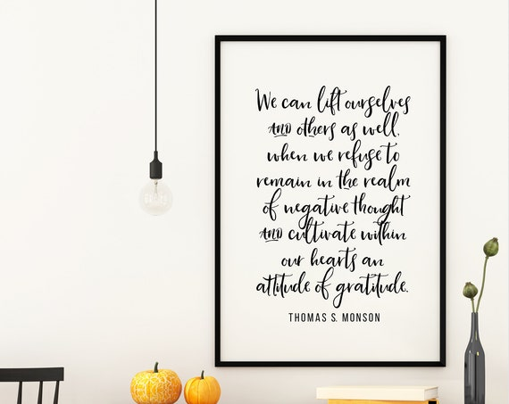 An Attitude of Gratitude, 5x7, 8x10, 11x14, 16x20, 24x36 Wall Print, Home Decor, Thomas S Monson, Thanksgiving Decor