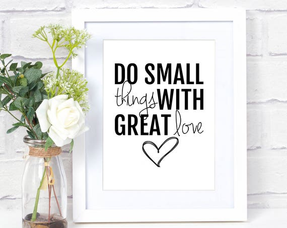 Do Small Things With Great Love, Black and White, Valentine's Day Decor, Typography, 5x7, 8x10, 11x14, 16x20