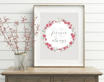 You Will Forever Be My Always 8x10 Print, Valentine Decor, Wedding Gift, Home Decor, Wall Art, *Digital Download*