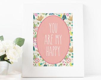 You Are My Happy, Wall Print, Kids Room Decor, Nursery Decor 8x10 *Digital Download*