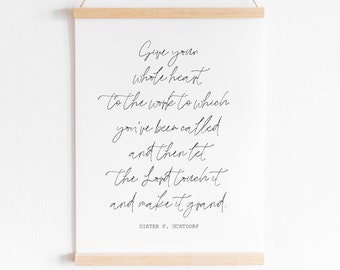 Give Your Whole Heart...Then Let the Lord Touch it and Make it Grand Wall Print 11x14, 8x10 or 5x7 Digital Download