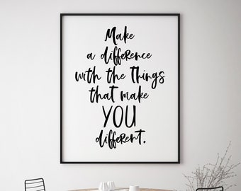 Make a Difference With The Things That Make YOU Different 11x14, 8x10 or 5x7, 16x20, 24x36 Wall Print, Inspirational Quote, Wall Quote