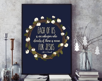 Room For Jesus, 11x14, 8x10 or 5x7, Christmas Decor, Christmas Print, Neil A. Maxwell, LDS Quote, Physical Copy*