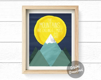 The Mountains Are Calling and I Must Go Prints, Wall Print, Printable, Wall Decor, Digital file, Camping, Trail Run, Hiking, Home Decor 8x10