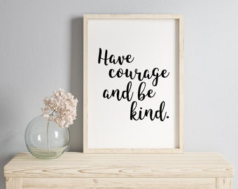 Have Courage and Be Kind, Cinderella Quote, Wall Art, Child's Room Decor, Nursery Decor, 5x7, 8x10 *Digital Download*