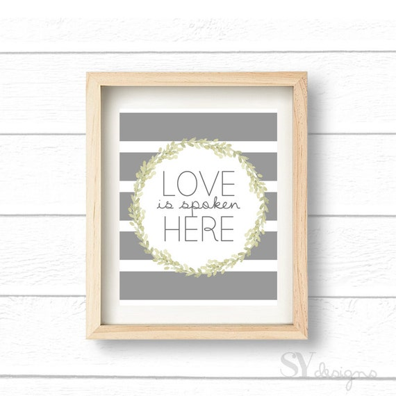 Love is Spoken Here Prints, Wall Quote, Quotes, Wall Decor, Home Decor, Printable Art, Instant Download 8x10