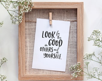 Look for the good in others and in yourself, 11x14, 8x10, 5x7, Black and White Wall Print, Home Decor, LDS Quote, Religious Decor