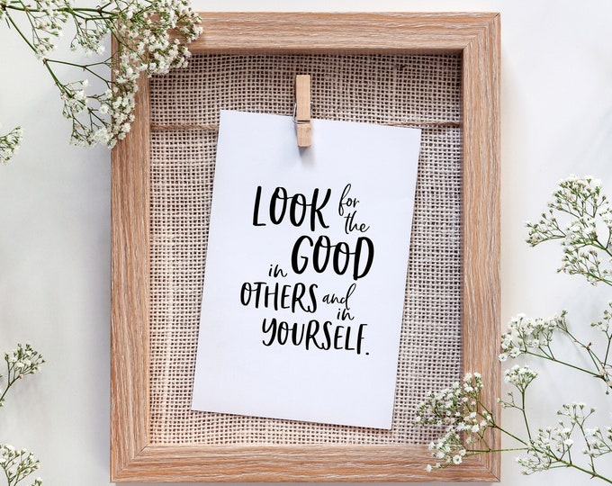 Featured listing image: Look for the good in others and in yourself, 11x14, 8x10, 5x7, Black and White Wall Print, Home Decor, LDS Quote, Religious Decor