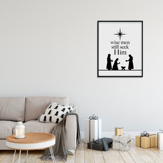 Wise Me Still Seek Him 5x7, 8x10, 11x14, 16x20, 24x36 Christmas Decor, Christmas Print, Nativity Scene
