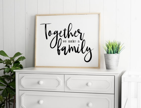Together We Make A Family 24x36, 16x20, 11x14, 8x10, 5x7, Wall Print, Home Decor, Families are forever, Blended Family, Homemaker