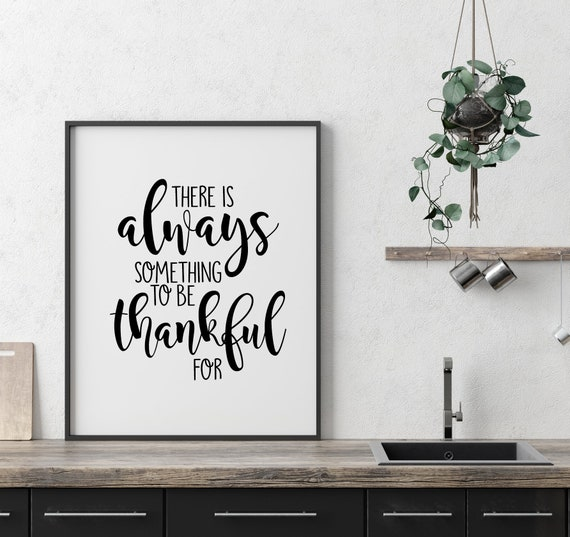 There Is Always Something To Be Thankful For, 11x14, 8x10, 5x7, Wall Print, Thanksgiving, Inspiring Words, Physical Copy*
