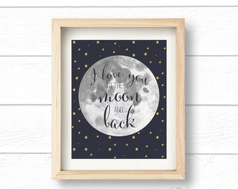 I Love You To The Moon And Back Prints, Quotes, Wall Print, Wall Decor, Printable Quote, Home Decor, Nursery, Typography, Instant Download