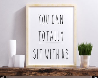 You Can Totally Sit With Us 24x36, 16x20, 11x14, 8x10, 5x7 Wall Decor, Wall Print, Children, Kids Room Decor, Teen Room, Classroom Decor