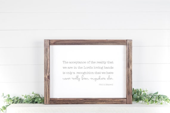 The Lord's Loving Hands *print only* Neil A Maxwell Quote, 24x36, 16x20, 11x14, 8x10, 5x7, Black and White Wall Decor, Wall Print, LDS Quote