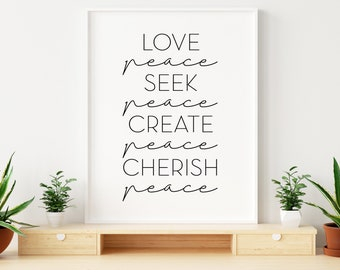 Love Peace, Seek Peace, Create Peace, Cherish Peace - Elder Holland Quote, Wall Print 11x14, 8x10 or 5x7, 16x20, 24x36