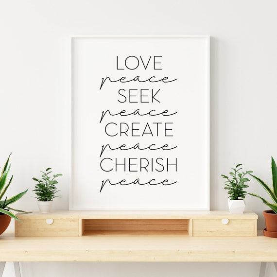 Love Peace, Seek Peace, Create Peace, Cherish Peace - Elder Holland Quote, Wall Print 11x14, 8x10 or 5x7, 16x20, 24x36