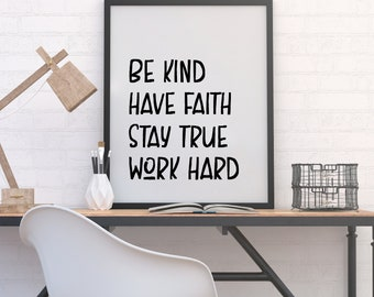 Be Kind, Have Faith, Stay True, Work Hard Wall Print for kids and teens 11x14, 8x10 or 5x7, Digital Download