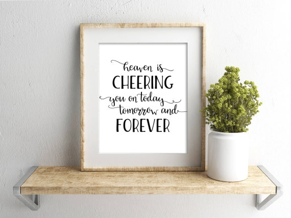 Heaven Is Cheering You On Today, Tomorrow, and Forever, 11x14, 8x10, 5x7, Wall Print, Home Decor, LDS Quote, Jeffrey R. Holland Quote