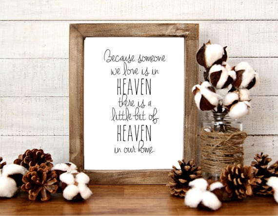 Because Someone We Love Is In Heaven, There Is A Little Bit Of Heaven In Our Home, 11x14, 8x10, 5x7, Wall Print, Home Decor, Bereavement