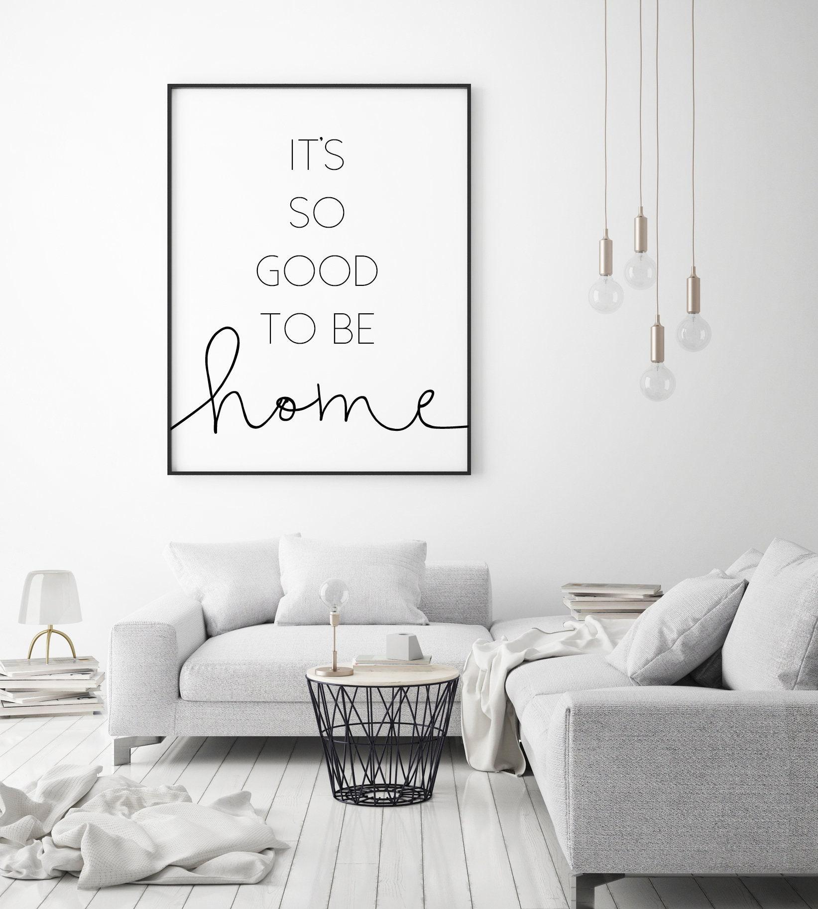 Its So Good To Be Home 24x36 16x20 11x14 8x10 5x7 Wall Decor