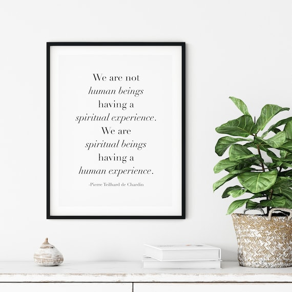 We Are Spiritual Beings Having A Human Experience, 5x7, 8x10, 11x14, 16x20, 24x36, Wall Print, Home Decor, Religious Decor