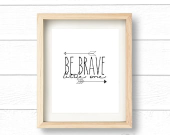 Be Brave Little One 8x10 Print, Quotes, Wall Print, Wall Decor, Printable Quote, Home Decor, Signs, Typography, Printable, Instant Download