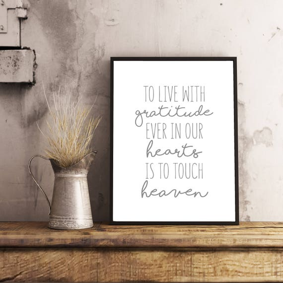 To Live With Gratitude Ever In Our Hearts Is To Touch Heaven, 11x14, 8x10, 5x7, Wall Print, Home Decor, Inspiring Words, Physical Copy*