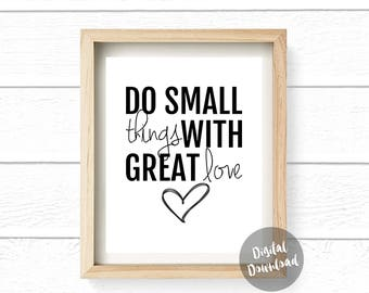 Do Small Things With Great Heart, Wall Quote, Wall Art, Quotes, Typography, Home Decor, Inspirational Art 8x10 Printable -Digital Download
