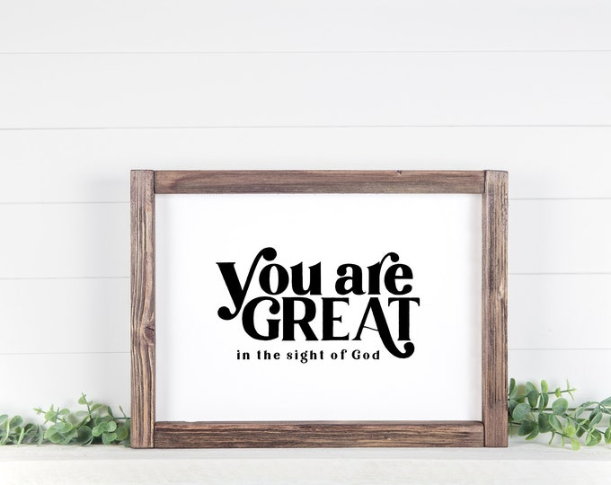 Featured listing image: You Are Great In The Sight of God, 11x14, 8x10, 5x7, Black and White Wall Decor, Wall Print, Home Decor, LDS Quote, Christian Quote