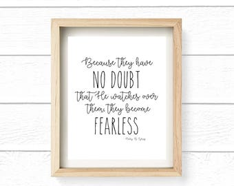 Because they have no doubt He watches over them, they become FEARLESS, Prints, LDS Quote, Quotes, Decor, Typography, Download  8x10