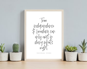 True Independence quote from Brigham Young 5x7, 8x10 and 11x14 Printable, Home Decor, Fourth of July, Instant Download