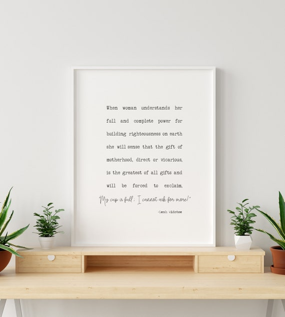 The Gift of Motherhood Leah Widstoe Quote, 5x7, 8x10, 11x14, 16x20, 24x36 Great Mother's Day Gift!