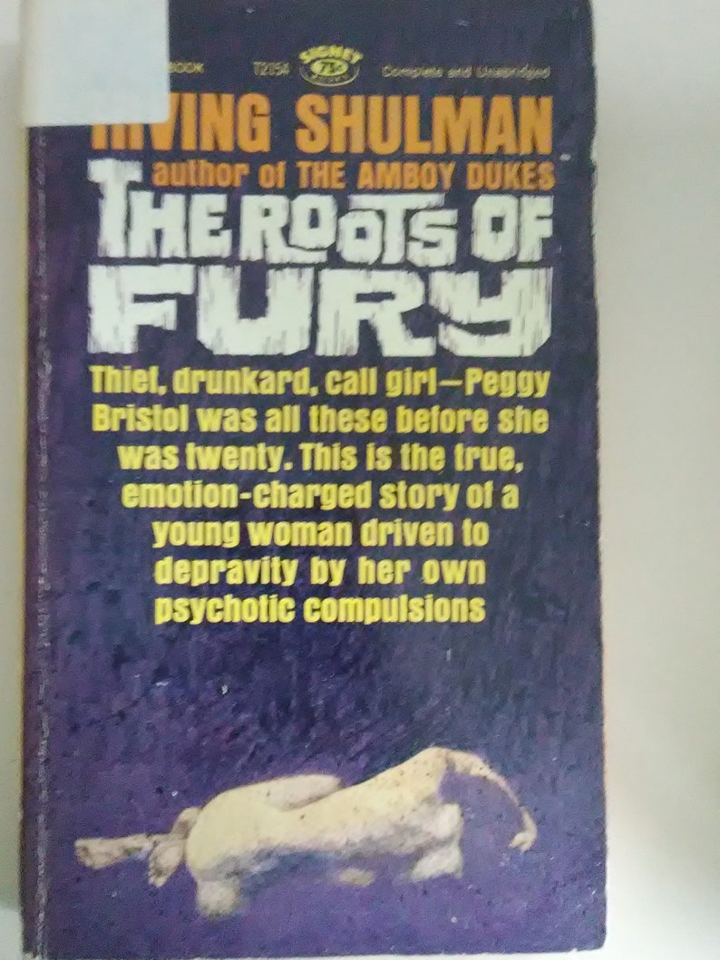 The Roots of Fury by Irving Shulman - paperback (1962) A Young Woman Driven  to Depravity by Psychotic Compulsions
