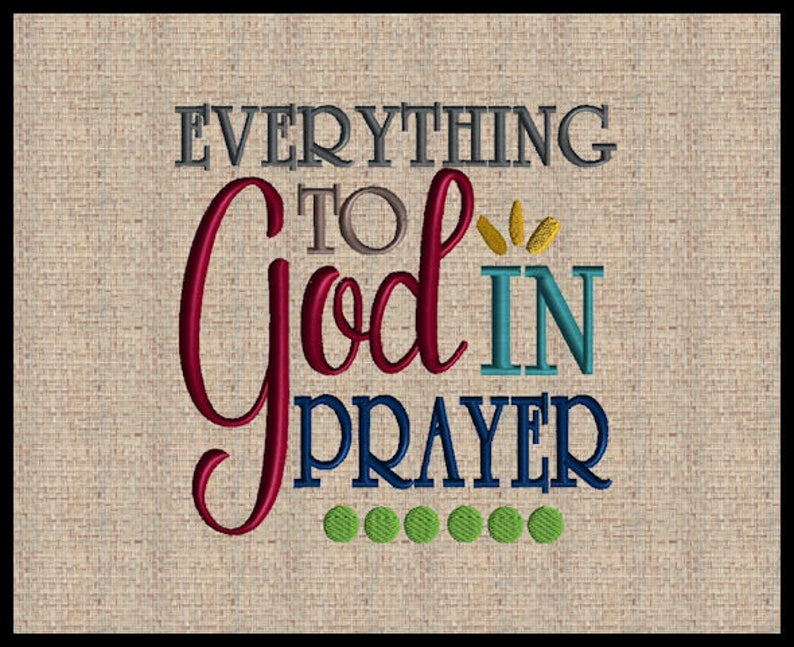 Everything to God in Prayer Embroidery Design Wedding Embroidery Design 4  sizes 4x4 5x5 6x6 7x7