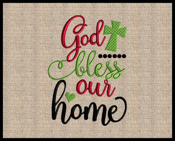 God bless our Home Machine Embroidery Design Scripture Embroidery Design on home pottery designs, home cooking designs, home machine quilting designs, home sewing room designs, home construction designs, home cross stitch designs, home vinyl designs, home glass designs, home entertainment designs, home wedding designs, home painting designs, home furniture designs, home embroidery projects, home jewelry designs, home embroidery digitizing software, home embroidery machines, home art designs, home embroidery business, home wood designs, home screen print designs,