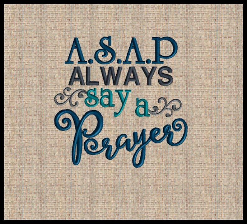 ASAP Always Say A Prayer Embroidery Design Always Say A Prayer Machine  Embroidery Design Bible Verse Design 4x4 5x5 6x6 7x7 8x8