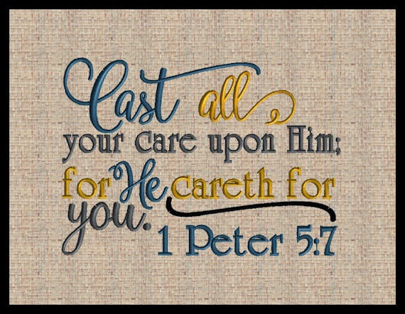 Cast all your cares upon Him Embroidery Design 1 Peter 5:7 | Etsy