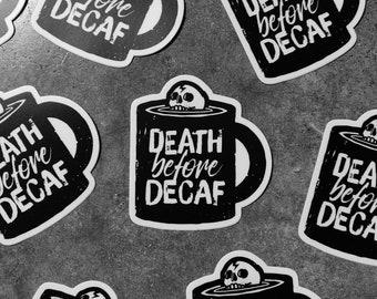 Death Before Decaf - Die Cut Sticker