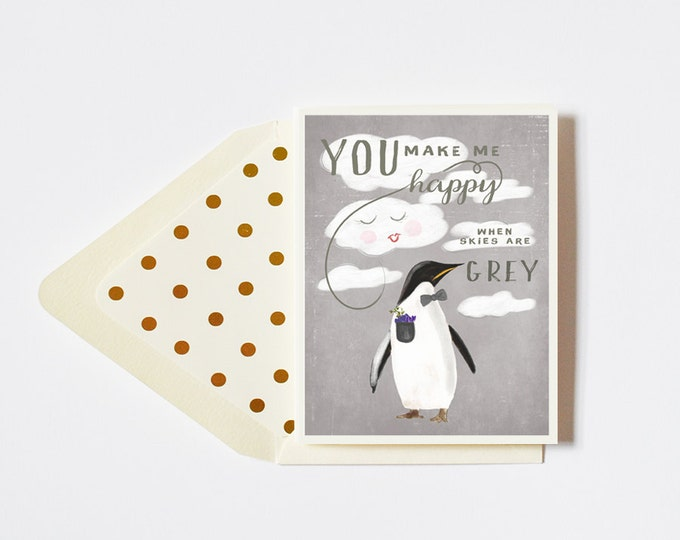 You make me happy when skies are grey Penguin Card