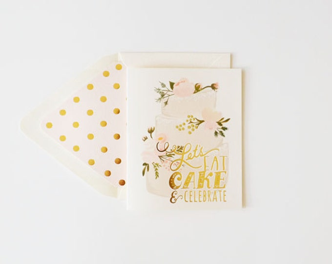Let's Eat Cake And Celebrate  Card With Gold Foil Accents