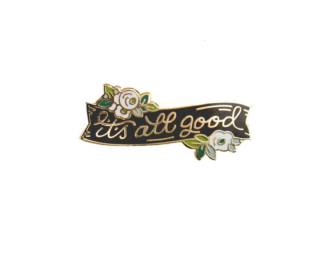 It's All Good Pin