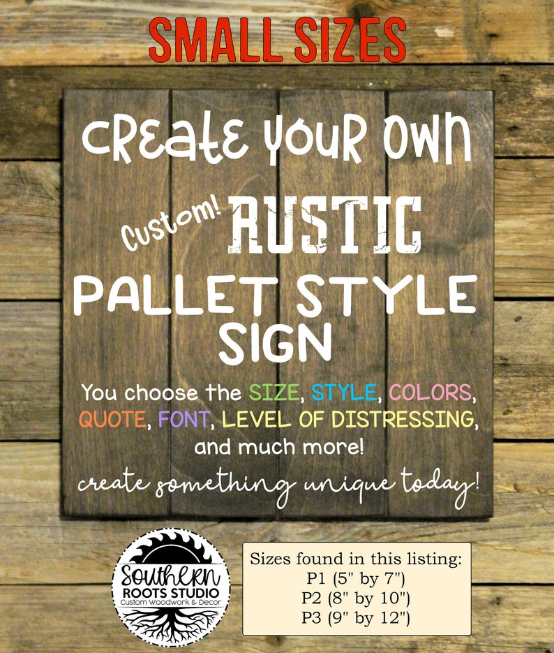 Small Sizes Custom Pallet Style Sign / Create Your Own Sign / Quote on Wood  Sign / Farmhouse Rustic Wall Decor/ Distressed Home Sign