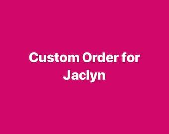Cutstom Order for Jaclyn